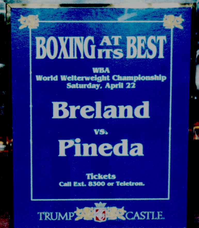 another sign in a stanchion that reads 'Boxing At Its Best, WBA World Welterweight Championship Saturday, April 22, Breland vs. Pineda, Tickets Call Ext. 8300 or Teletron' with the Trump Castle logo beneath