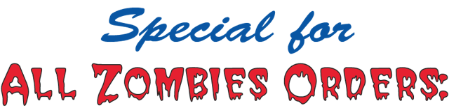 decorative text that reads 'Special for All Zombie Orders:'