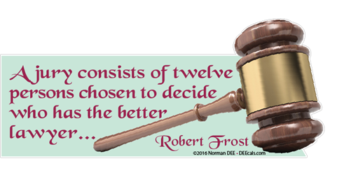A Jury Consists... jury, law, legal, decide, judge, lawyer, robert, frost, robert frost, robertfrost, quote, quotes