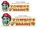 Zombies Love Me For My Brains - DEEc-OB-Z-Brains-La