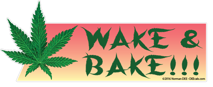 Wake & Bake wake, bake, weed, marijuana, pot, kush, cannibis, morning, awake, wake up
