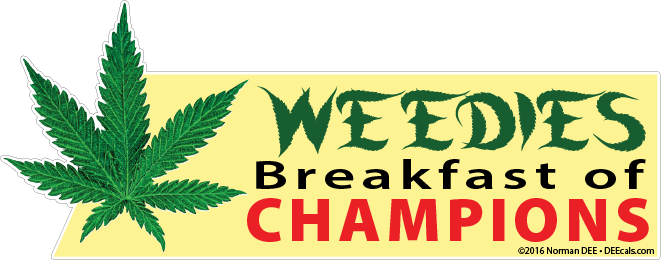 Weedies: The Breakfast of Champions weed, weedies, breakfast, champion, champions, kush, pot, marijuana