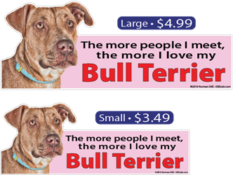 ... The More I Love My Bull Terrier bullterrier, bullterriers, bull, terrier, terriers, love, my