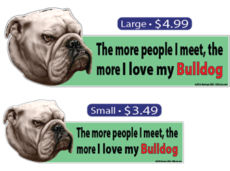 ... The More I Love My Bulldog Bulldog, bulldogs, bull, dog, dogs, love, my