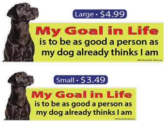 """My Goal In Life"" goal, goals, life, good, person, dog, think, thinks"