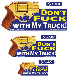 My Truck deecal, deecals, vehicle, car, automobile, truck, dont, dont, do not, do, not, fuck, screw, mess, damage, trucks, shots, warning shots, ChiappaRhino, Chiappa Rhino, Chiappa, Rhino