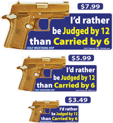 Judged By 12 Or Carried By 6 deecal, deecals, judge, judged, carry, carried, 12, 6, dead, death, funeral, grave, law, legal, warning, shot, shots, warning shots, ColtMustangXSP, Colt Mustang XSP, Colt, Mustang, Colt Mustang, XSP