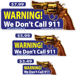 We Dont Call 911 deecal, deecals, warning, we, dont, dont, call, 911, warning, shot, shots, warning shots, smith, wesson, 27, smith and wesson, smith & wesson, smith and wesson 27, smith & wesson 27