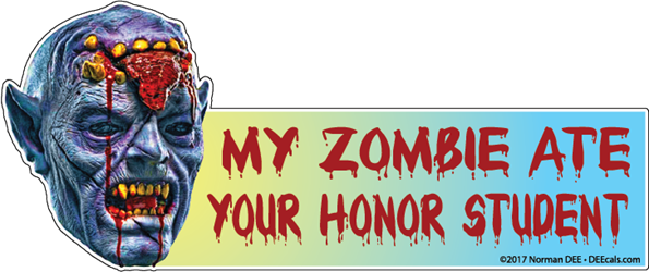 My Zombie Ate Your Honor Student zombie, zombies, undead, dead, walker, walkers, ate, eat, honor, honors, student, graduate, class, students, graduates, classmate, classmates